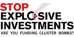 Das Logo der Kampagne gegen explosive Investments. Darauf steht: Stop Explosive Investments. Are you funding cluster bombs?